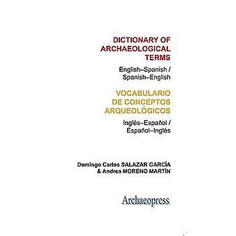 Dictionary of Archaeological Terms - Vocabulario de Conceptos Arqueola
