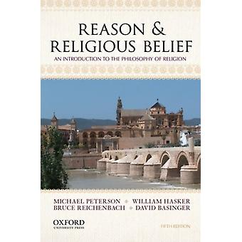 Reason & Religious Belief: An Introduction to the Philosophy of Religion (Paperback) by Peterson Michael L. Hasker William Reichenbach Bruce Basinger David
