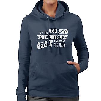 The Crazy Star Trek Fan Everyone Warned You About Women's Hooded Sweatshirt