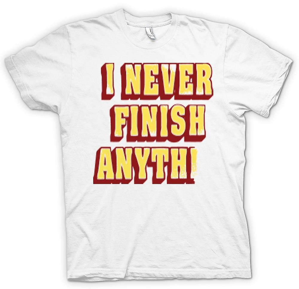 Womens T-shirt - I Never Finish Anything - Quote