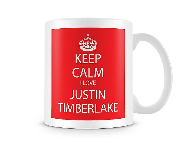 Keep Calm I Love Justin Timberlake Printed Mug