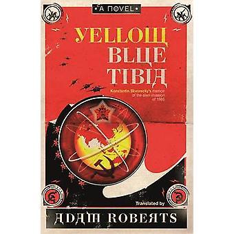 Yellow Blue Tibia - powieści Adam Roberts - 9780575083585 książki
