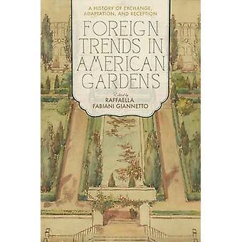 Tendenze estere in American Gardens - una storia di Exchange - Adaptatio