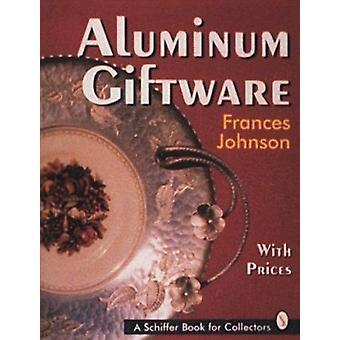 Aluminium Giftware by Frances Johnson - 9780887408304 Book