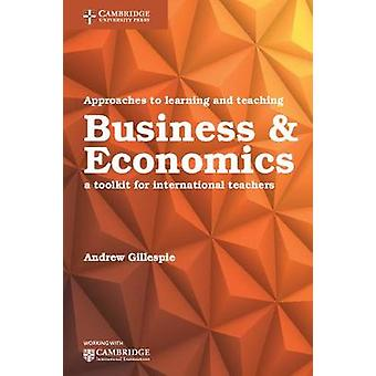 Approaches to Learning and Teaching Business & Economics - A Toolkit f