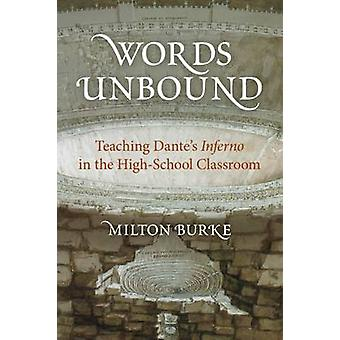 Words Unbound - Teaching Dante's Inferno in the High School Classroom