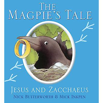 The Magpie's Tale by Nick Butterworth - Mick Inkpen - 9781781281734 B