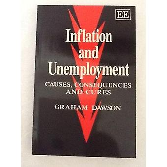 Inflation and Unemployment - Causes - Consequences and Cures (New edit