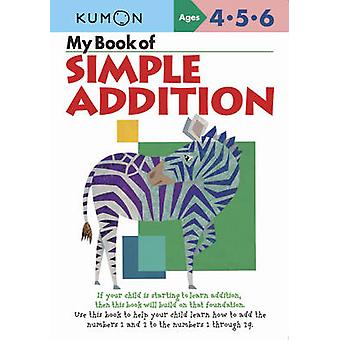 My Book of Simple Addition by Kumon - 9781934968154 Book