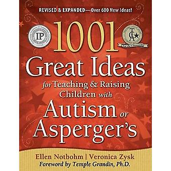 1001 Great Ideas for Teaching and Raising Children with Autism or Asp