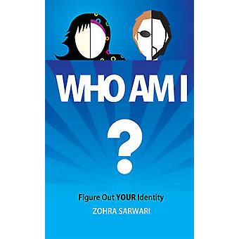 Who Am I  Figure Out YOUR Identity by Sarwari & Zohra