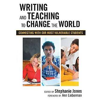 Writing and Teaching to Change the World - Connecting with Our Most Vu