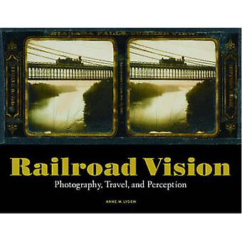 Railroad Vision - Photography - Travel and Perception by Anne M. Lyden