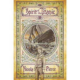 Spirit of the Titanic by Nicola Pierce - Emma Byrne - 9781847171900 B
