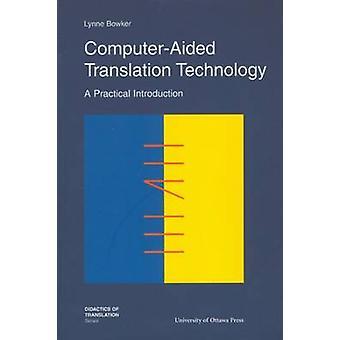 Technologie de traduction assistée par ordinateur - une Introduction pratique par Ly