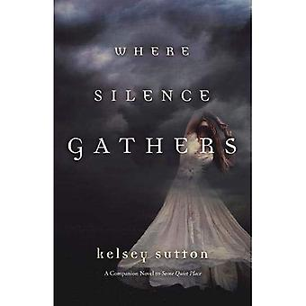 Where Silence Gathers