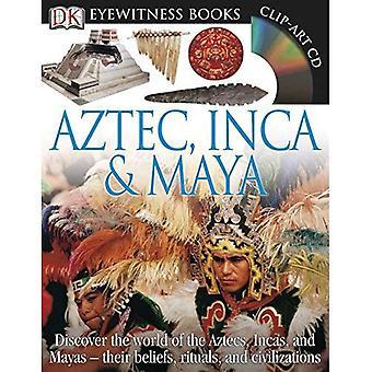 Aztec, Inca & Maya [With CDROM and Charts] (DK Eyewitness Books)