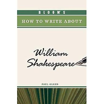 Bloom's How to Write About William Shakespeare (Bloom's How to Write About Literature)