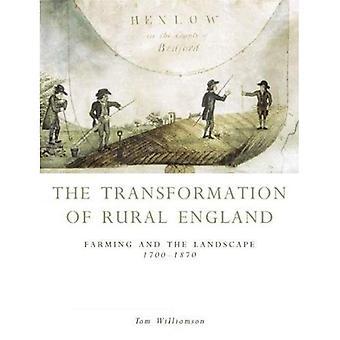 La Transformation de l'Angleterre rurale: l'agriculture et le paysage, 1700-1870
