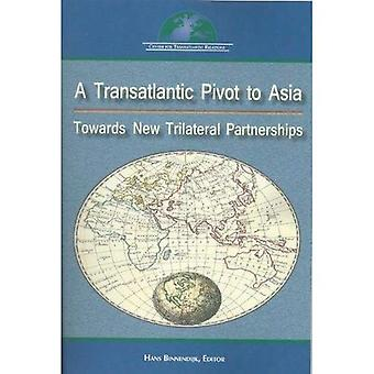 A Transatlantic Pivot to Asia: Towards New Trilateral Partnership
