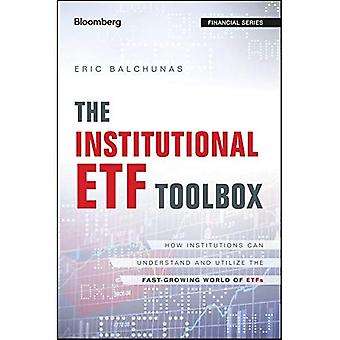The Institutional Etf Toolbox:�How Institutions Can�Understand and Utilize the�Fast-growing World of Etfs�(Bloomberg Financial)