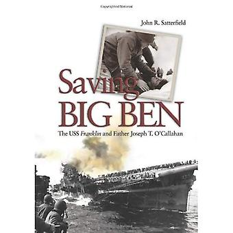 Saving Big Ben: The Uss Franklin and Father Joseph T. O�callahan