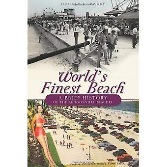Spiaggia più bella del mondo: una breve storia delle spiagge Jacksonville