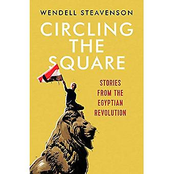Circling the Square: Stories from the Egyptian Revolution