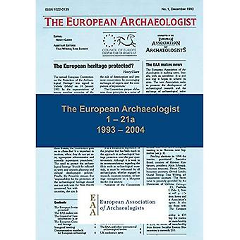 The European Archaeologist: 1 - 21a: 1993 - 2004