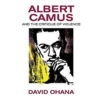Albert Camus & the Critique of Violence
