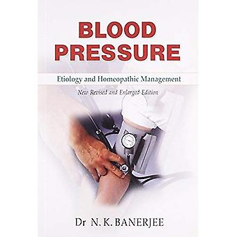 Pressione sanguigna: Eziologia & gestione omeopatico - nuova riveduta & edizione ampliata
