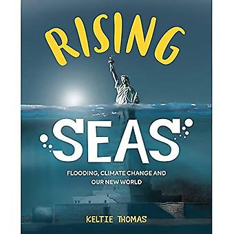 Rising Seas: Confronting Climate Change, Flooding And Our New World: Flooding, Climate Change and Our New World: 2018
