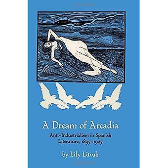 En drøm for Arcadia: anti-industrialismen i spansk litteratur, 1895-1905
