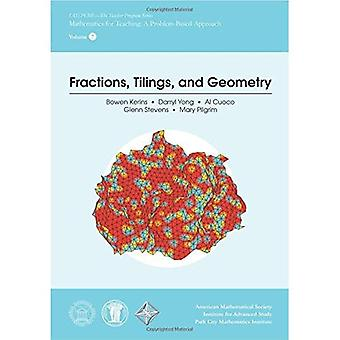 Fractions, Tilings, and Geometry (IAS/PCMI--The Teacher Program Series)