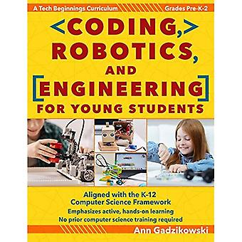 Coding, Robotics, and Engineering for Young Students: A Tech Beginnings� Curriculum
