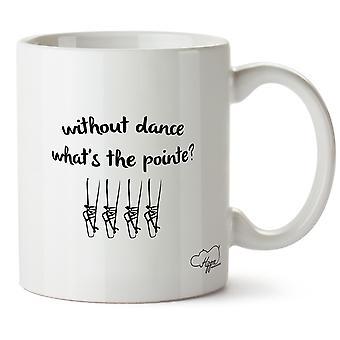 Hippowarehouse utan dans, vad är Pointe? Tryckt mugg kopp keramik 10oz