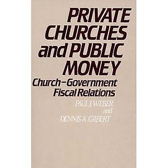 Private Kirchen und öffentliche Gelder ChurchGovernment Geschäfts-Beziehungen von Weber & Paul J.