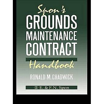 Spons Grounds Maintenance Contract Handbook by Chadwick & Ronald M.
