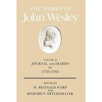 The Works of John Wesley Volume 21 Journal and Diaries IV 17551765 by Wesley & John