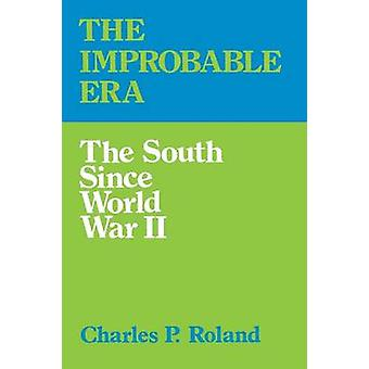 The Improbable Era The South Since World War II by Roland & Charles Pierce