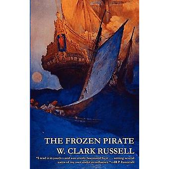 The Frozen Pirate by Russell & W. Clark