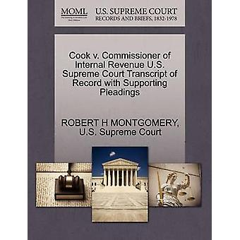 Cook v. Commissioner of Internal Revenue U.S. Supreme Court Transcript of Record with Supporting Pleadings by MONTGOMERY & ROBERT H