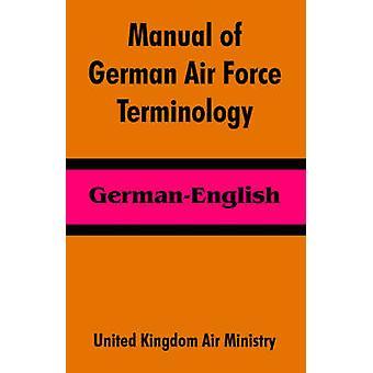 Handbok av tyska flygvapnet terminologi GermanEnglish av Förenade kungariket Air Ministry