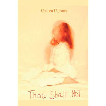 Thou Shalt Not by Jeans & Colleen D.