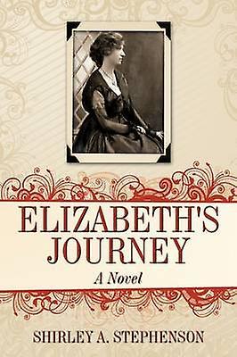 Elizabeths Journey by Stephenson & Shirley A.