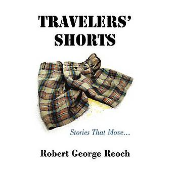 Travelers Shorts Stories That Move... by Reoch & Robert George