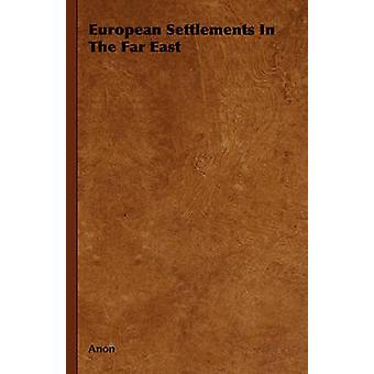 Les établissements européens en Extrême-Orient par Anon