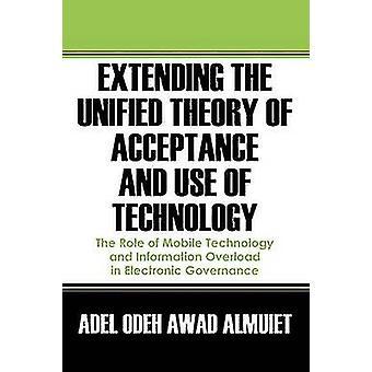 Udvide den forenet teori om accept og brug af teknologi rolle Mobile teknologi og Information Overload i elektroniske styring af Almuiet & Adel Odeh Awad