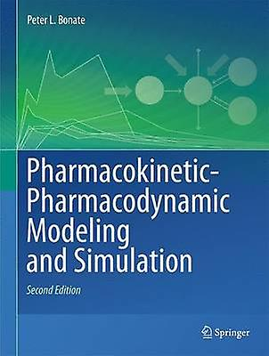 PharmacokineticPharmacodynamic Modeling and Simulation by Bonate & Peter L.