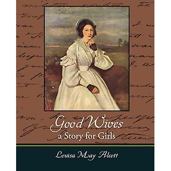 Good Wives une histoire pour les filles par Alcott & Louisa mai